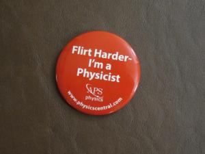"""Flirt harder, I'm a physicist"""